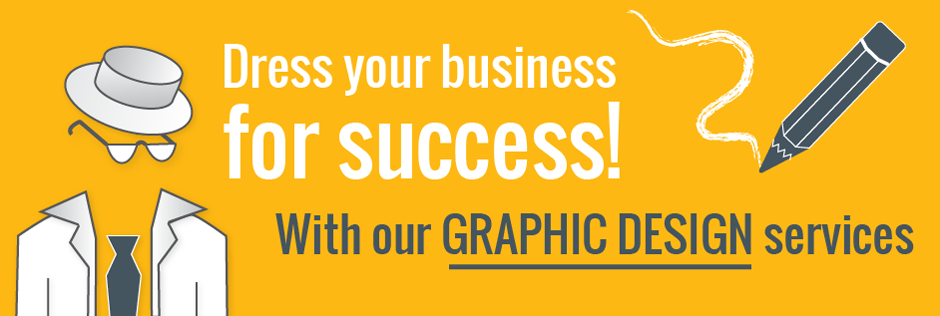 Graphic Design Services - Dressing your business for success!