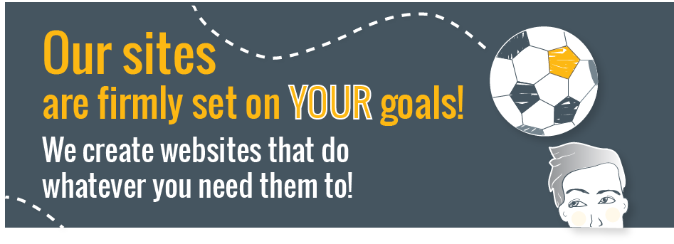 We create websites that do what you need them to!